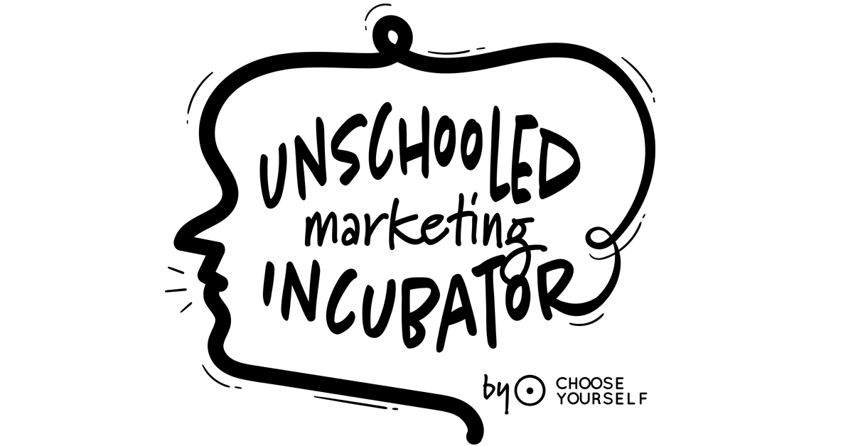 Unschooled Marketing Incubator